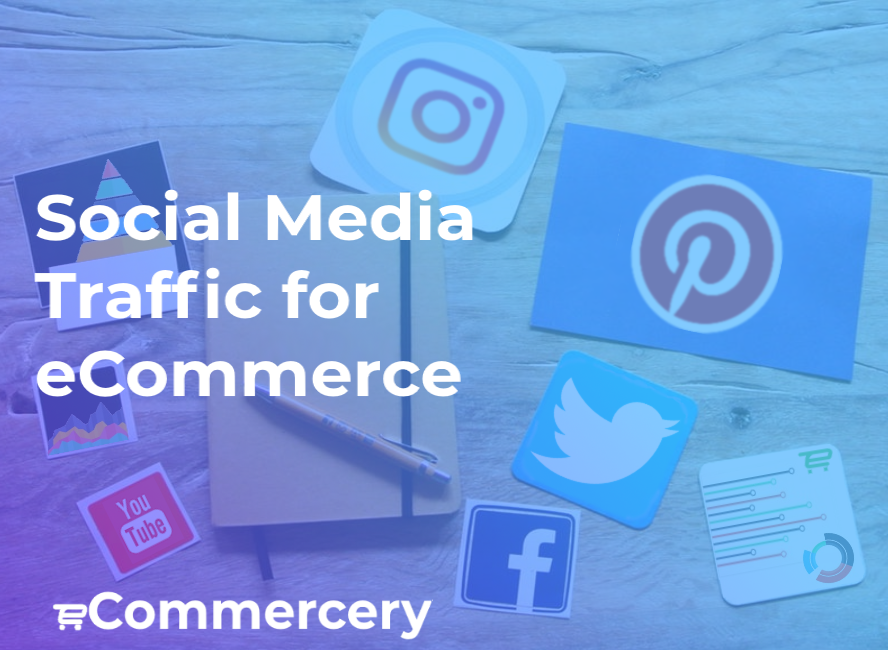 Social Media Traffic for eCommerce Websites