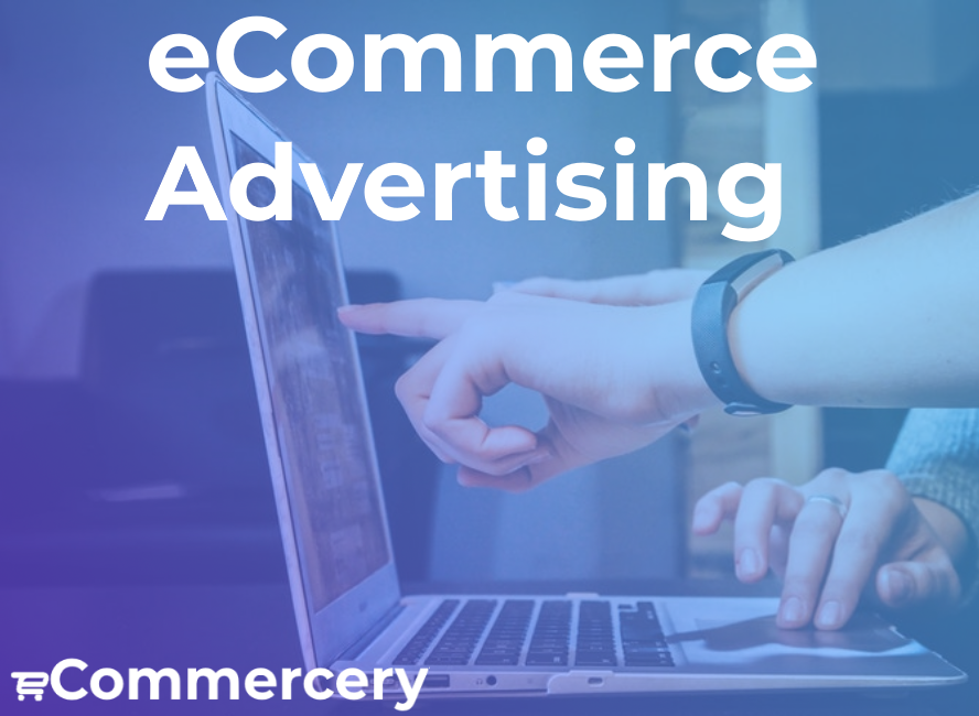 eCommerce Advertising Strategies